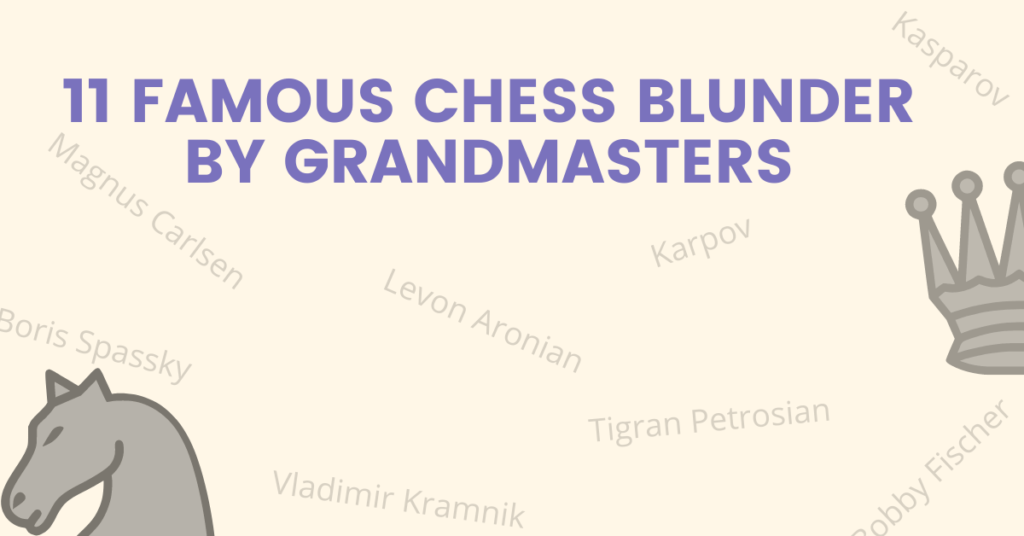 11 famous chess blunder by grandmasters(1)