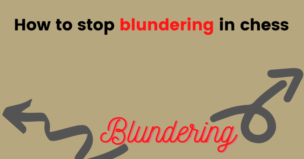 How to stop blundering in chess(1)